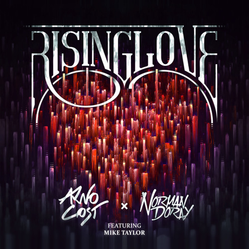 Arno Cost & Norman Doray – Rising Love (Bastien Laval Remix)